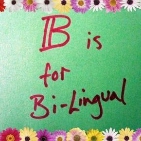 B is forBi-Lingual
