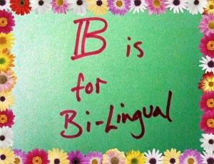 B is for Bi-Lingual